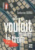 Vente EBooks : Celle qui voulait conduire le tram  - Catherine CUENCA