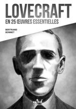 Lovecraft en 25 oeuvres essentielles  - Bertrand Bonnet