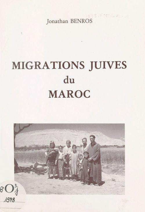 Migrations juives du Maroc  - Jonathan Benros