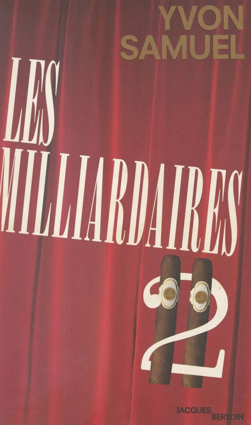 Les milliardaires II