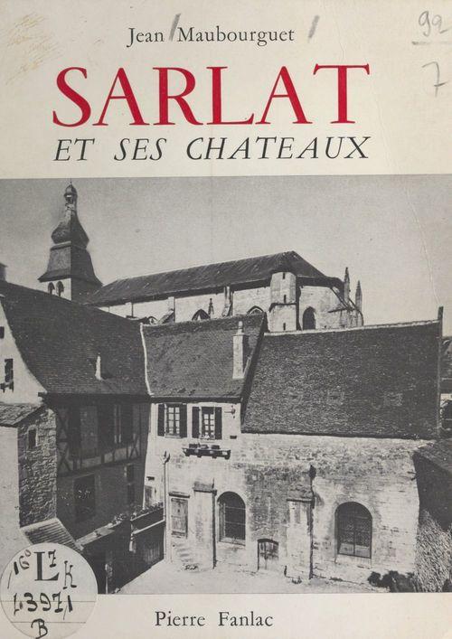 Sarlat et ses châteaux