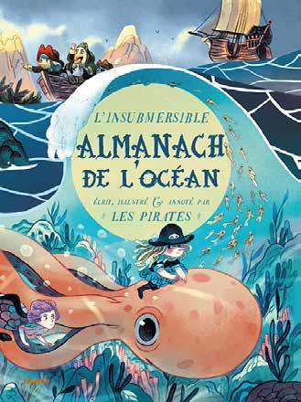 L'insubmersible almanach de l'océan ; écrit, illustré et annoté par les pirates