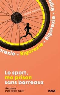 Bigorexie : le sport, ma prison sans barreaux, témoignage d'une sport-addict