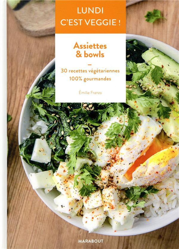 Lundi c'est veggie ! assiettes & bowls