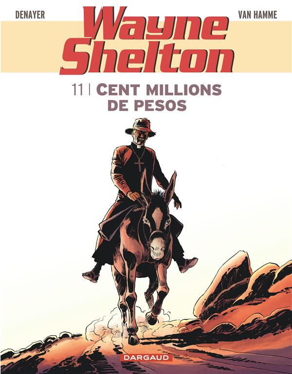 Wayne Shelton T.11 ; Cent Millions De Pesos