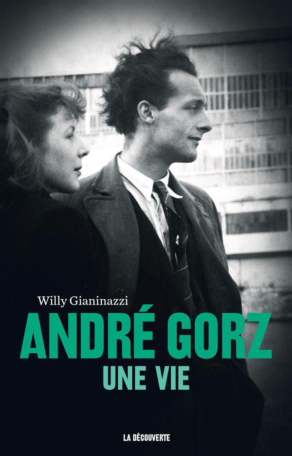 ANDRE GORZ, UNE VIE