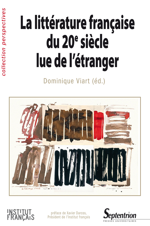 La litterature francaise du 20e siecle lue de l'etranger