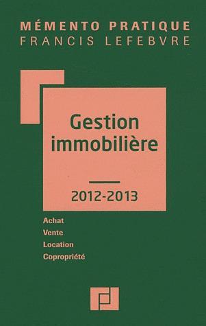Memento Pratique; Gestion Immobiliere (Edition 2012/2013)