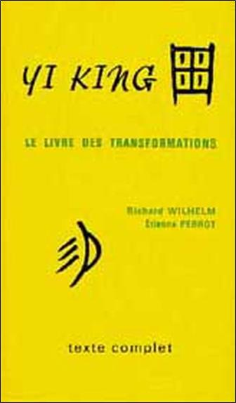 Yi king ; le livre des transformations
