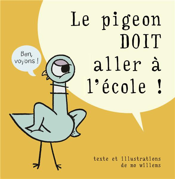 Le Pigeon Doit Aller A L'Ecole !