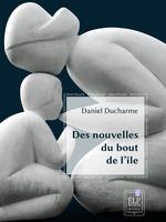 Vente Livre Numérique : Des nouvelles du bout de l'île  - Daniel Ducharme