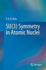 SU(3) Symmetry in Atomic Nuclei  - V. K. B. Kota
