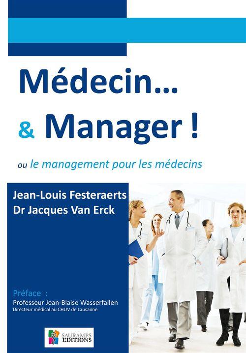 Médecin...& manager ! Ou le management pour les médecins