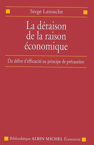 La Déraison de la raison économique