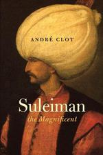 Suleiman the Magnificent  - Andre Clot