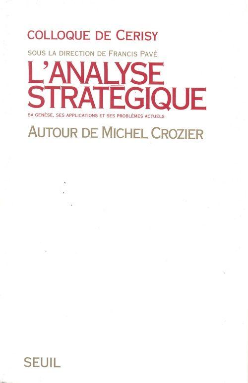 L'analyse strategique. autour de michel crozier