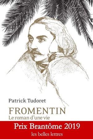 Fromentin ; le roman d'une vie