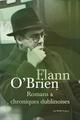 Romans et chroniques dublinoises  - Flann O'Brien