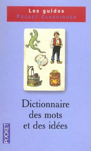 Dictionnaire de vocabulaire t.1 ; des mots et des idees