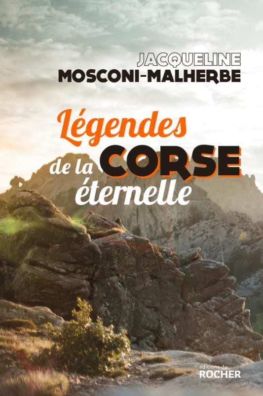 LEGENDES DE LA CORSE ETERNELLE