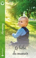 Vente EBooks : Le bébé du manoir  - Michelle Douglas