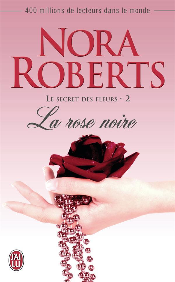 Le secret des fleurs t.2 ; la rose noire