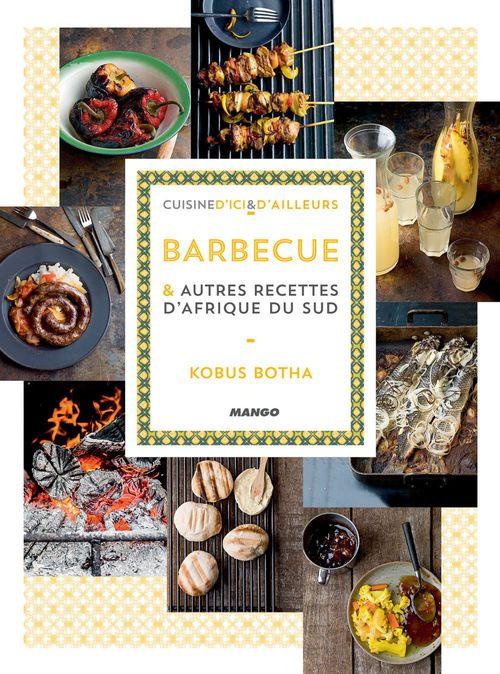 50 recettes d'Afrique du Sud barbecues et boboties... servies au My food de Kobus Botha
