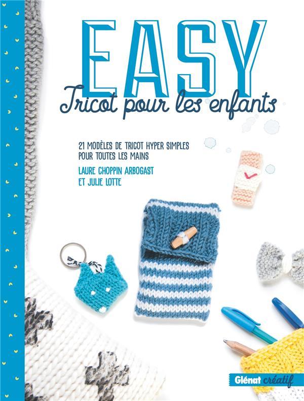 Easy tricot pour les enfants ; petits et grands