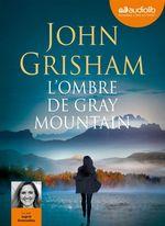 Vente AudioBook : L'Ombre de Gray mountain  - Grisham John