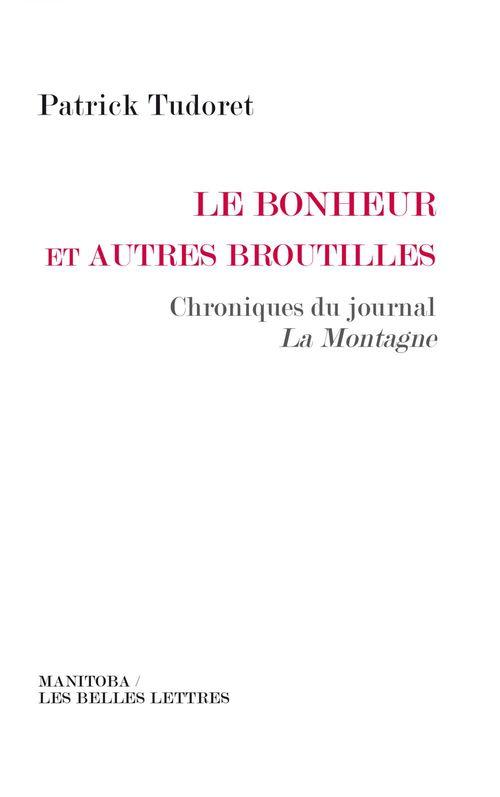 Le bonheur et autres broutilles... chroniques du journal La Montagne