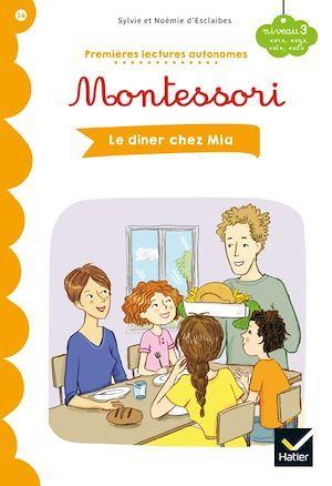 Premières lectures autonomes Montessori T.14 ; le dîner chez Mia