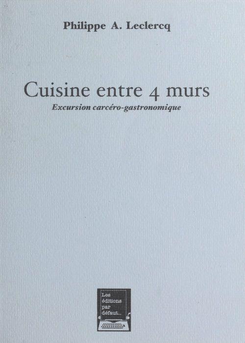 Cuisine entre 4 murs : excursion carcéro-gastronomique