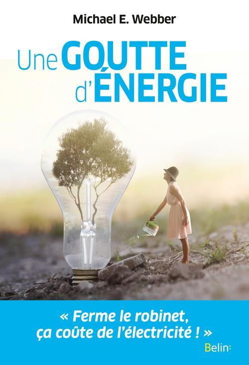 Une goutte d'énergie ; pour un monde durable et prospère