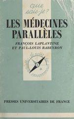 Vente Livre Numérique : Les médecines parallèles  - Paul-Louis Rabeyron - François LAPLANTINE