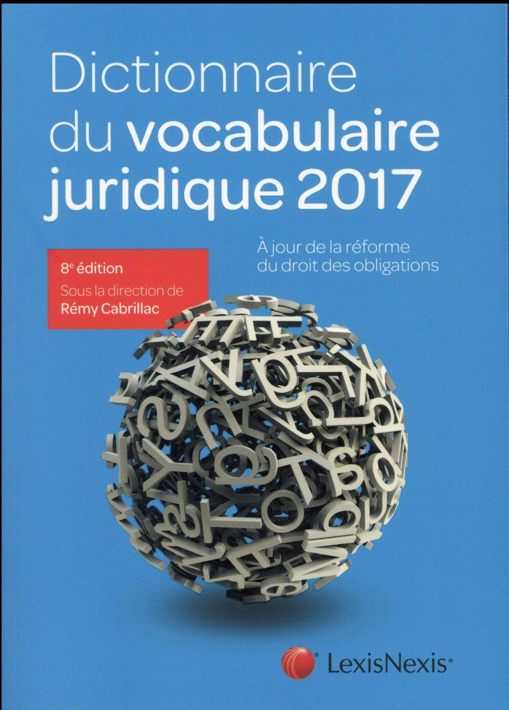 Dictionnaire du vocabulaire juridique (édition 2017)