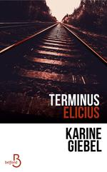Vente EBooks : Terminus Elicius  - Karine Giébel