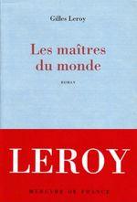 Les maîtres du monde  - Gilles Leroy - Gilles Leroy