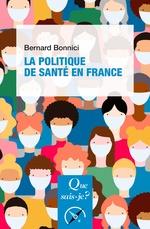 Vente EBooks : La Politique de santé en France  - Bernard Bonnici