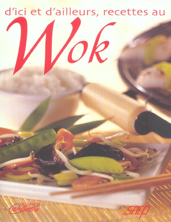 d'ici et d'ailleurs, recettes au wok