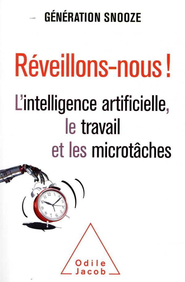 REVEILLONS-NOUS !  -  L'INTELLIGENCE ARTIFICIELLE, LE TRAVAIL ET LES MICROTACHES