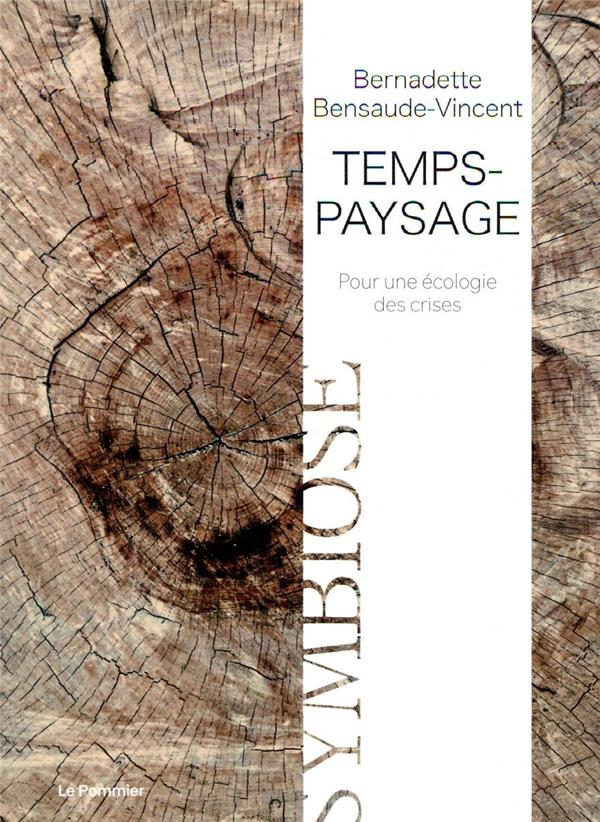 Temps-paysage ; pour une écologie des crises