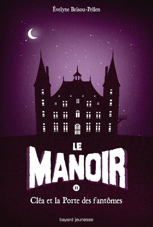 Le manoir - saison 1 T.2 ; Cléa et la porte des fantômes