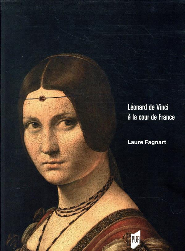 Léonard de Vinci à la cour de France