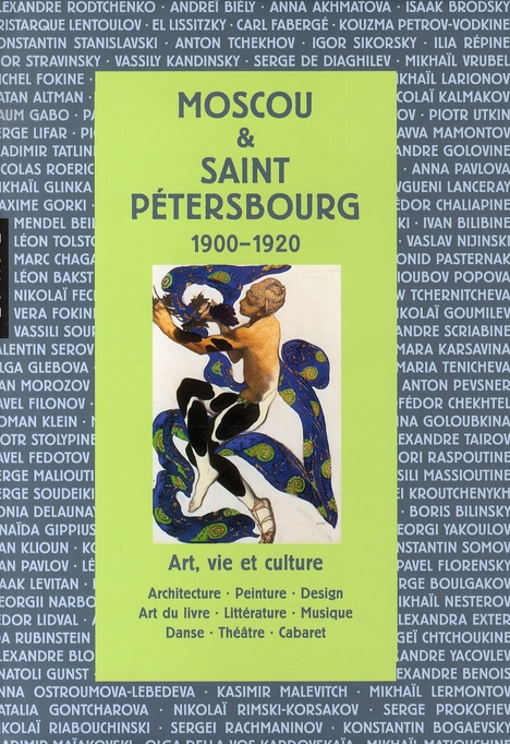 Moscou & saint pétersbourg 1900-1920 ; art, vie et culture