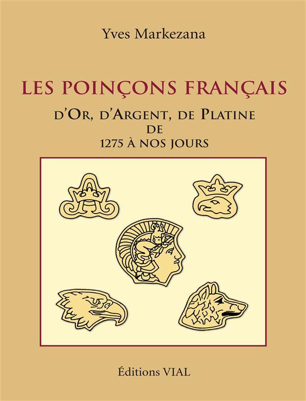 Les Poincons D'Or, D'Argent Et De Platine De 1275 A 2004