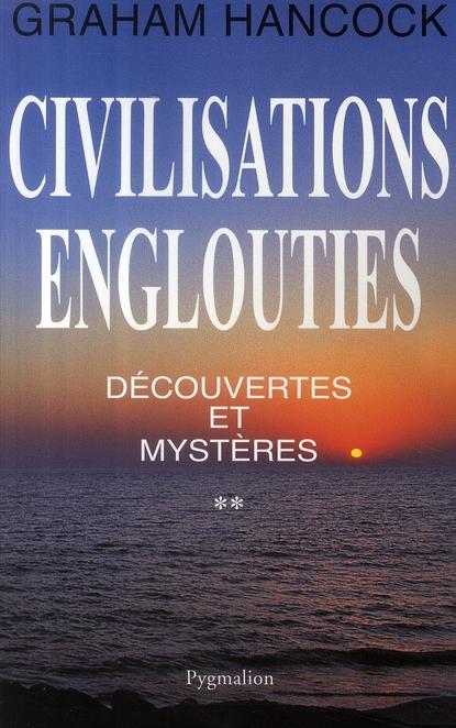 Civilisations englouties t.2 ; découvertes et mystères