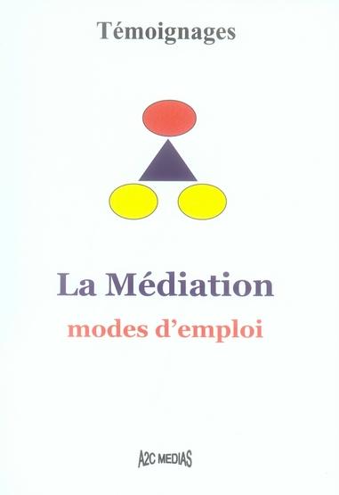 La médiation ; modes d'emploi