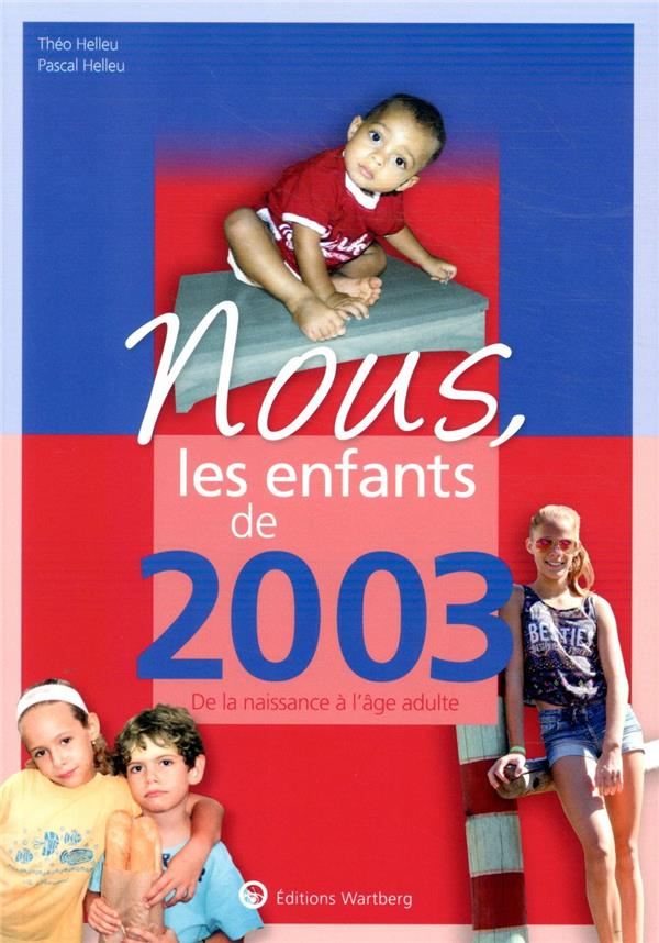 Nous, les enfants de ; 2003 ; de la naissance à l'âge adulte