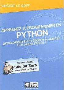Apprenez A Programmer En Python ; Developper En Python N'A Jamais Ete Aussi Facile !