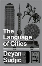 Deyan Sudjic The Language Of Cities